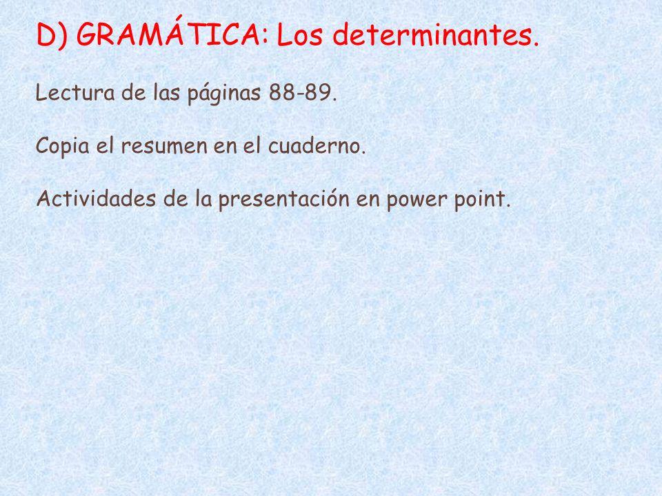 D) GRAMÁTICA: Los determinantes.