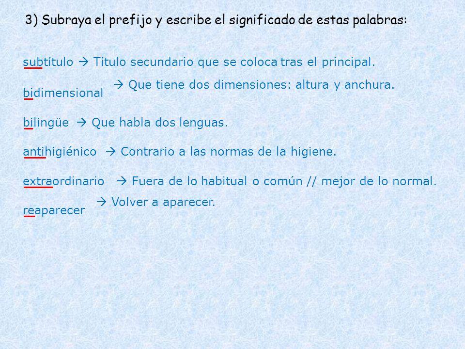 3) Subraya el prefijo y escribe el significado de estas palabras: