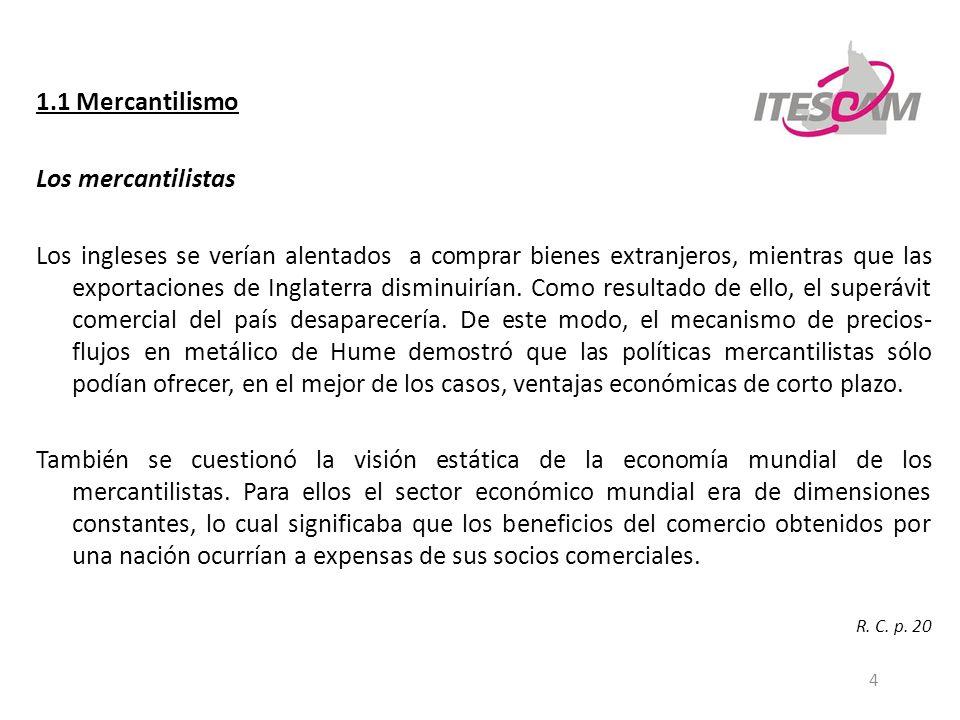 1.1 Mercantilismo Los mercantilistas
