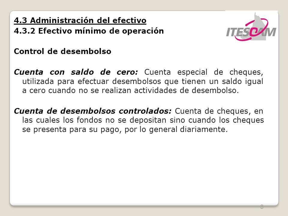 4.3 Administración del efectivo 4.3.2 Efectivo mínimo de operación