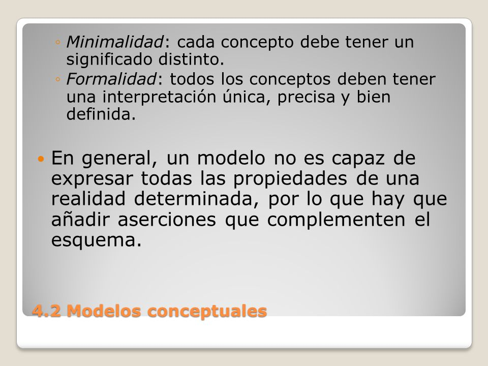 Minimalidad: cada concepto debe tener un significado distinto.