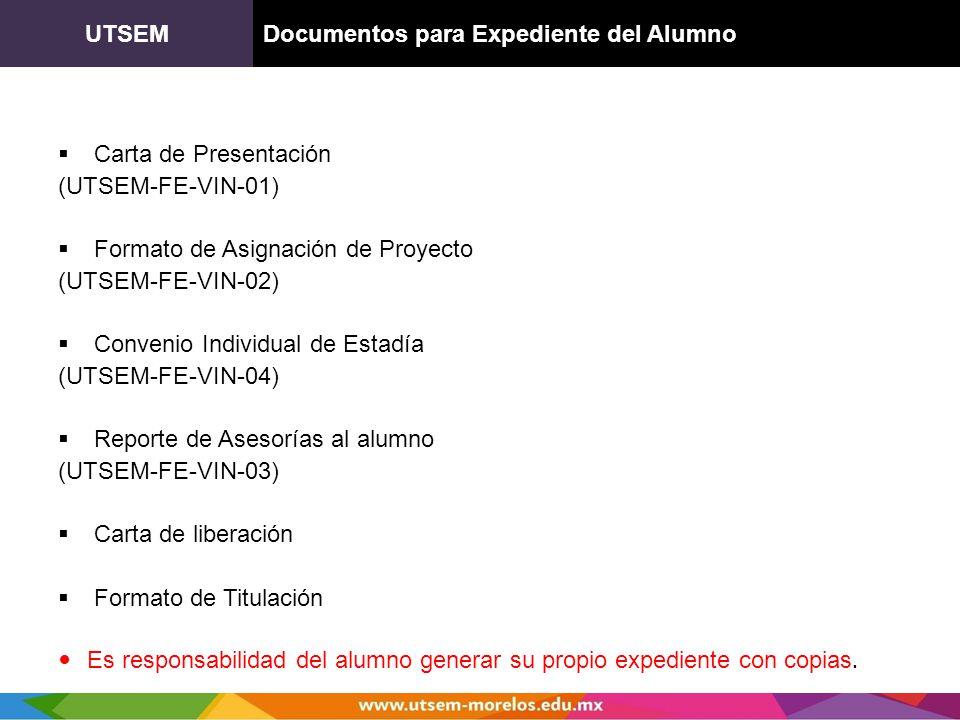 UTSEM Documentos para Expediente del Alumno. Carta de Presentación. (UTSEM-FE-VIN-01) Formato de Asignación de Proyecto.