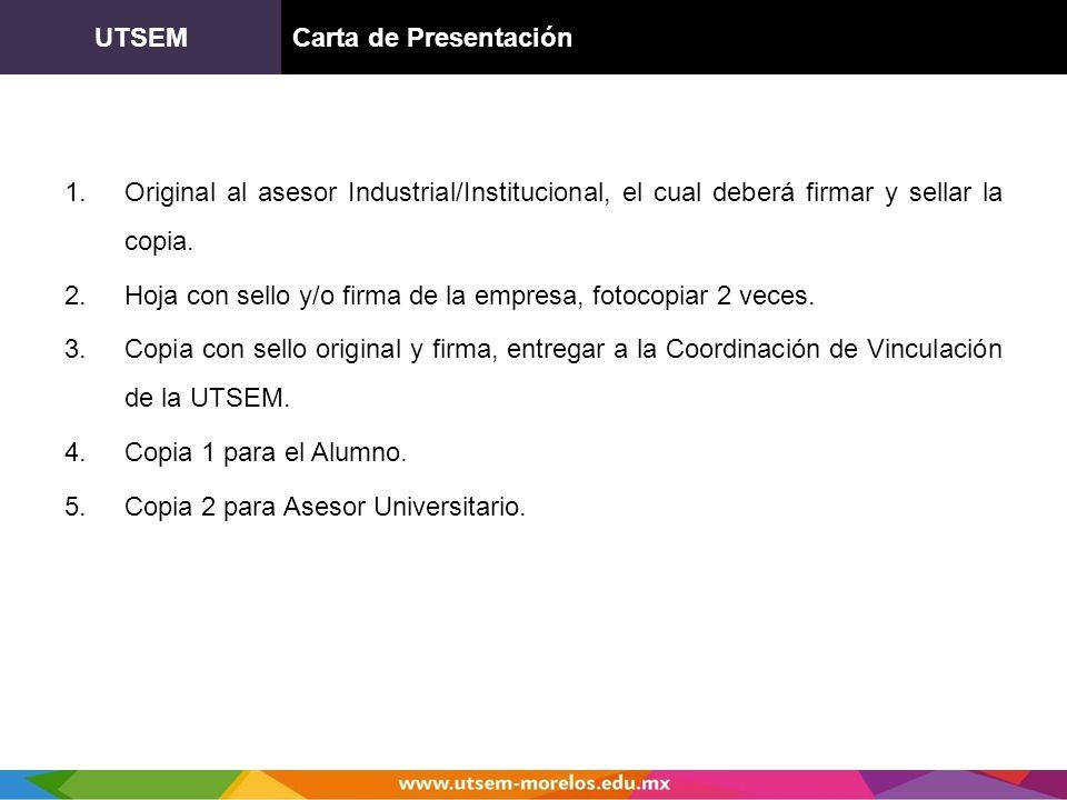 UTSEM Carta de Presentación. Original al asesor Industrial/Institucional, el cual deberá firmar y sellar la copia.
