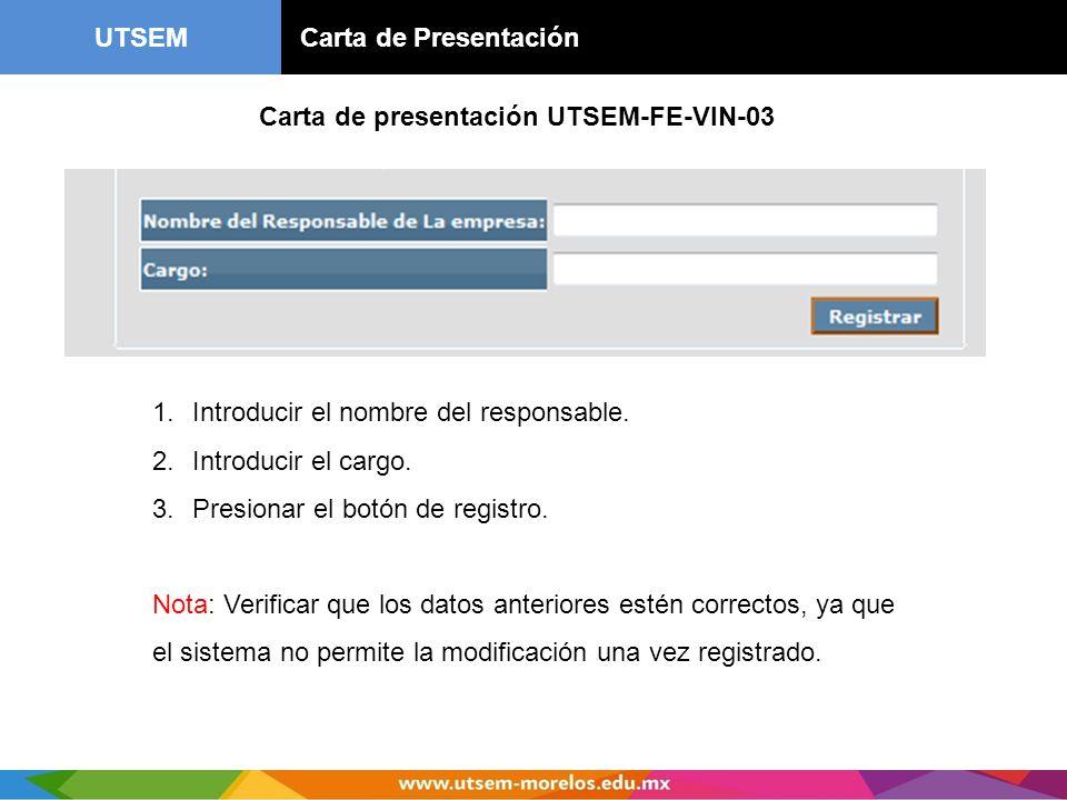 UTSEM Carta de Presentación. Carta de presentación UTSEM-FE-VIN-03. Introducir el nombre del responsable.