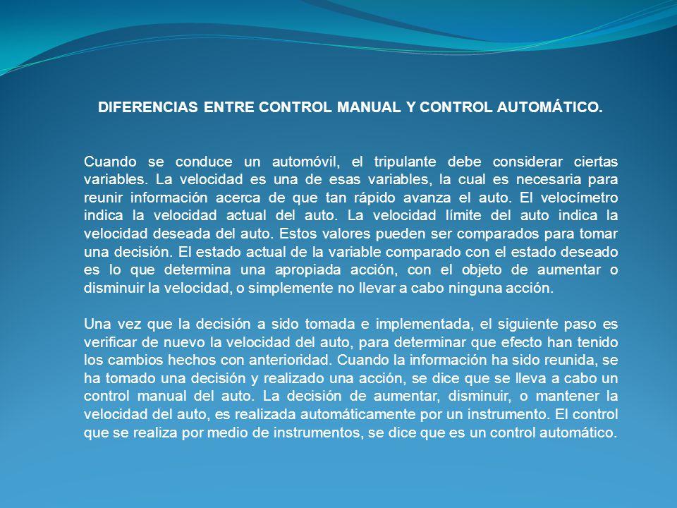 DIFERENCIAS ENTRE CONTROL MANUAL Y CONTROL AUTOMÁTICO.