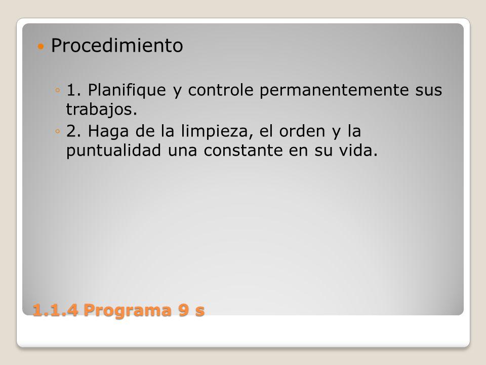 Procedimiento 1. Planifique y controle permanentemente sus trabajos.