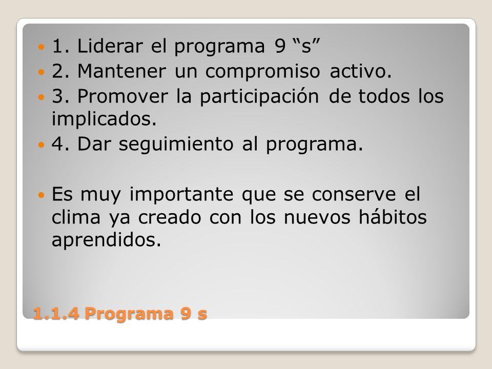 1. Liderar el programa 9 s 2. Mantener un compromiso activo.