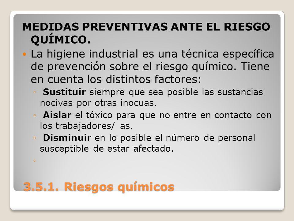 3.5.1. Riesgos químicos MEDIDAS PREVENTIVAS ANTE EL RIESGO QUÍMICO.