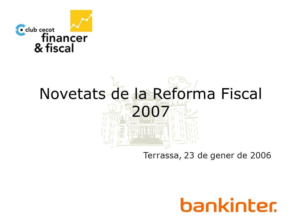 Novetats de la Reforma Fiscal 2007