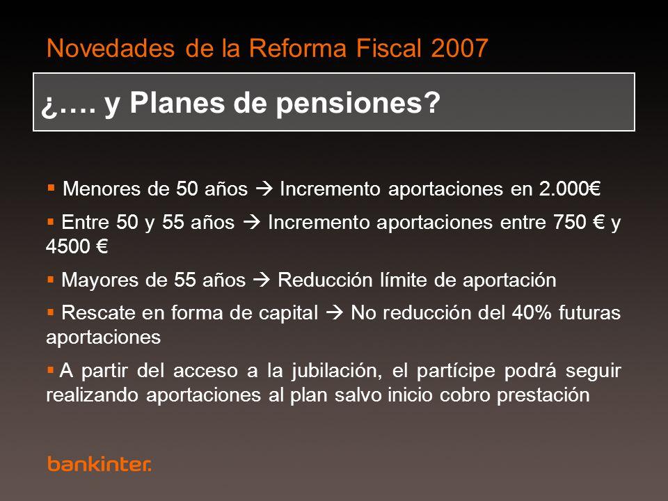 ¿…. y Planes de pensiones