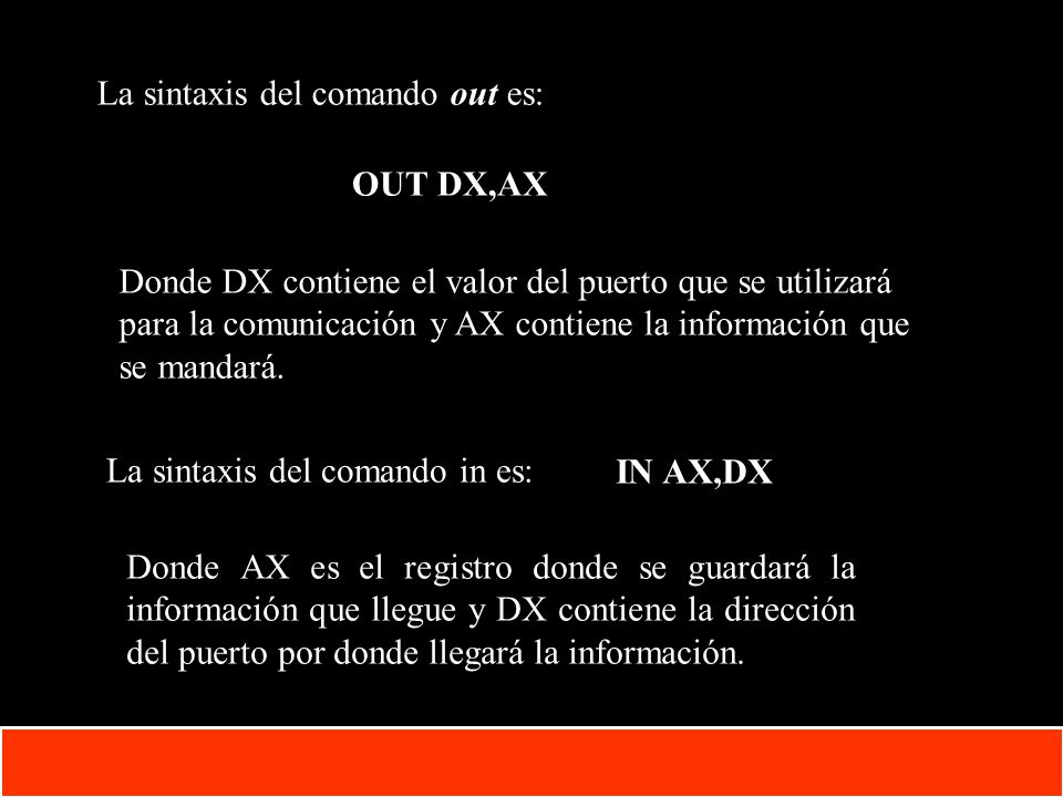 La sintaxis del comando out es: