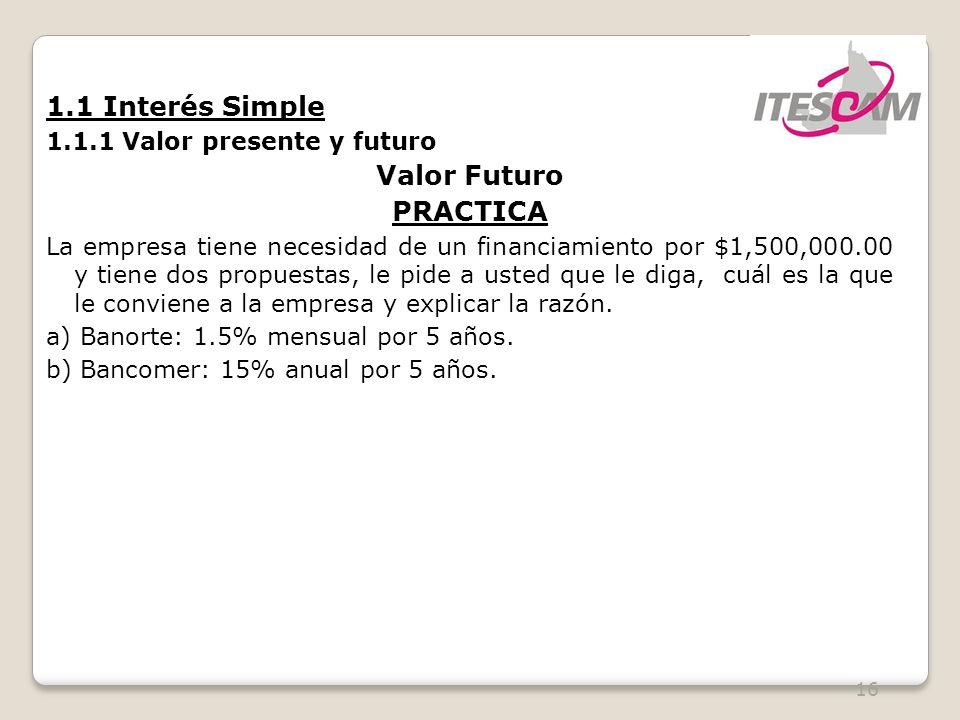 1.1 Interés Simple Valor Futuro PRACTICA 1.1.1 Valor presente y futuro