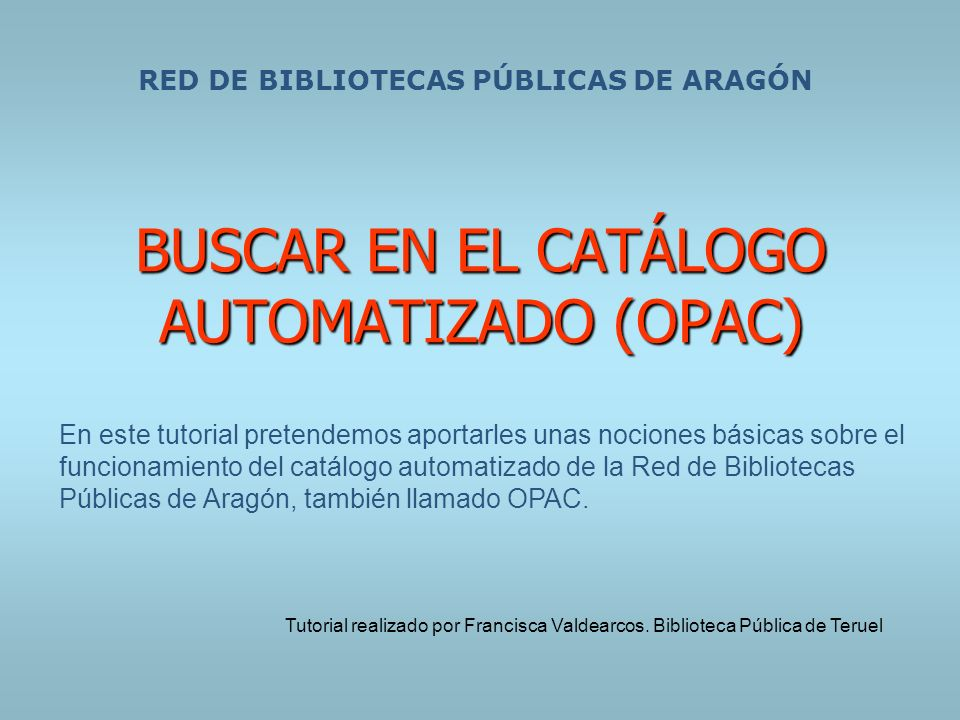 BUSCAR EN EL CATÁLOGO AUTOMATIZADO (OPAC)