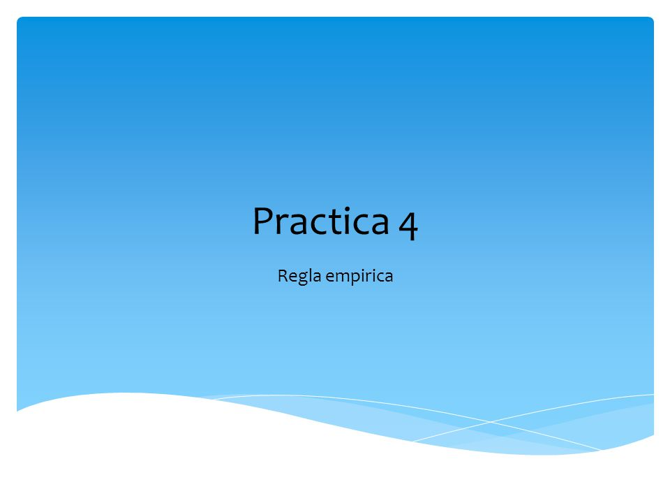 Practica 4 Regla empirica