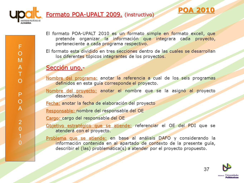 POA 2010 Formato POA-UPALT 2009. (instructivo) F O M Sección uno.- A T