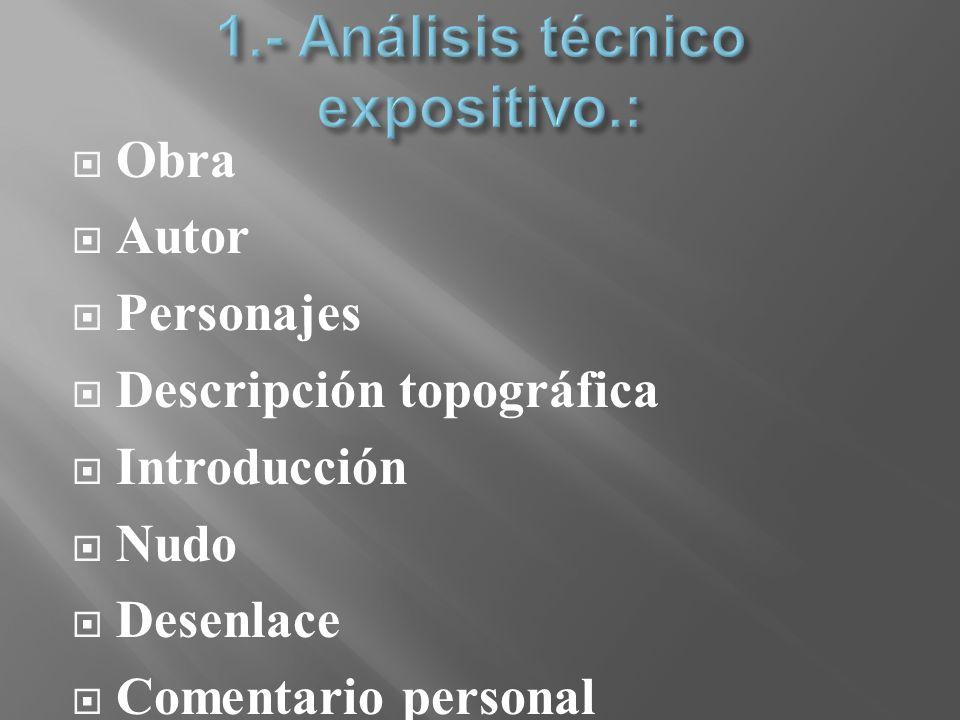 1.- Análisis técnico expositivo.: