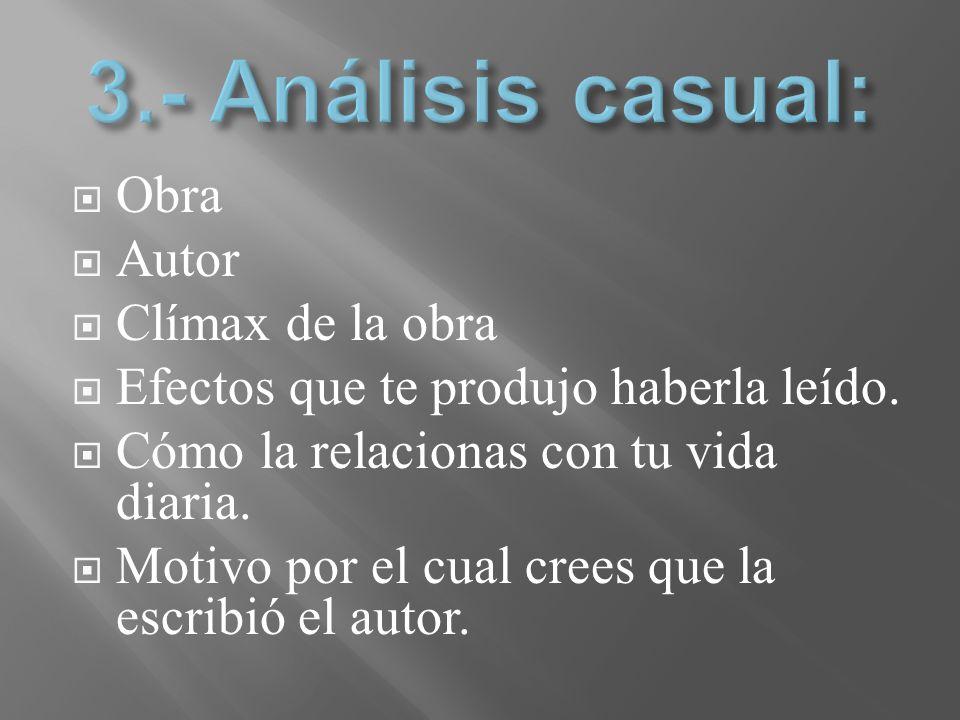 3.- Análisis casual: Obra Autor Clímax de la obra