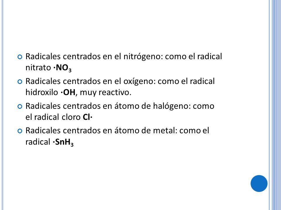 Radicales centrados en el nitrógeno: como el radical nitrato ·NO3