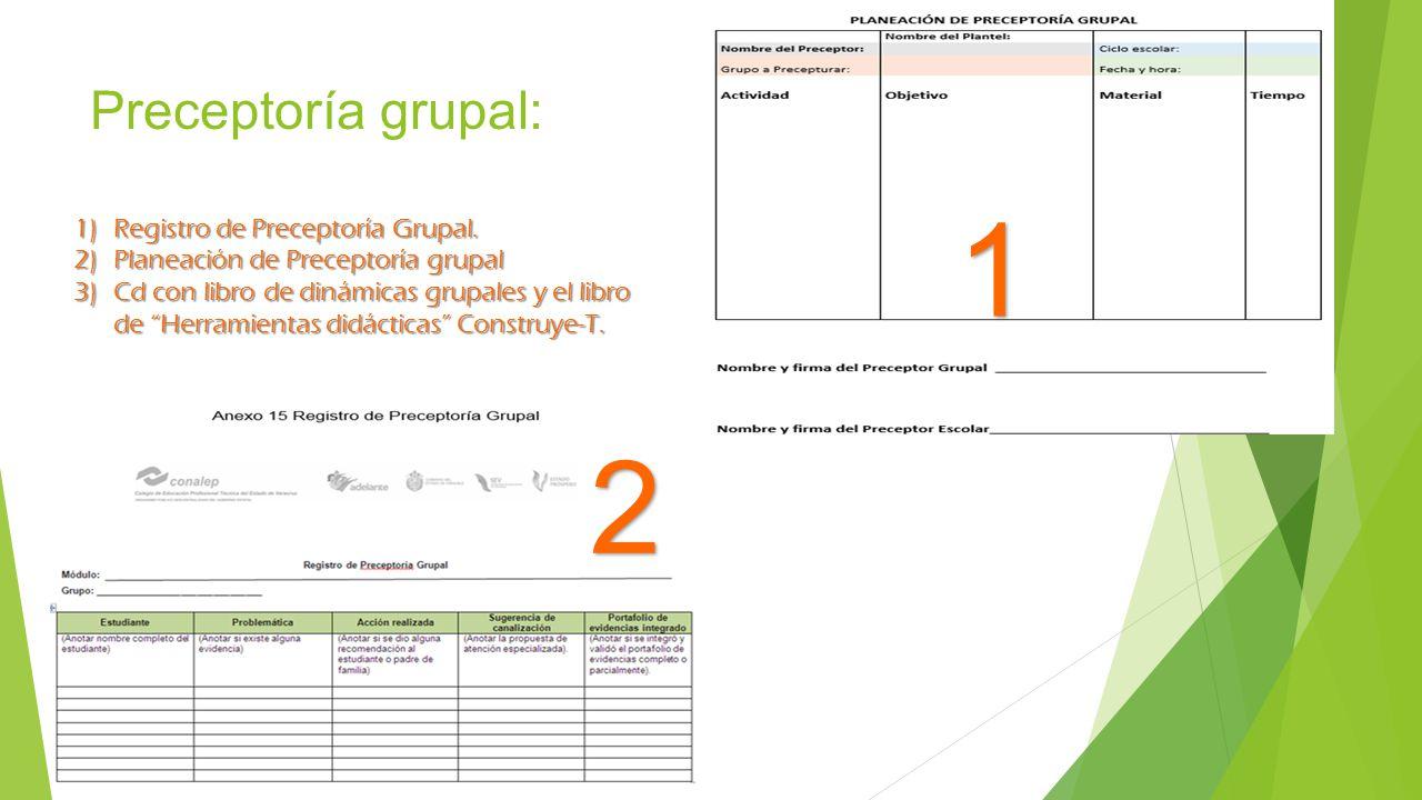 1 2 Preceptoría grupal: Registro de Preceptoría Grupal.