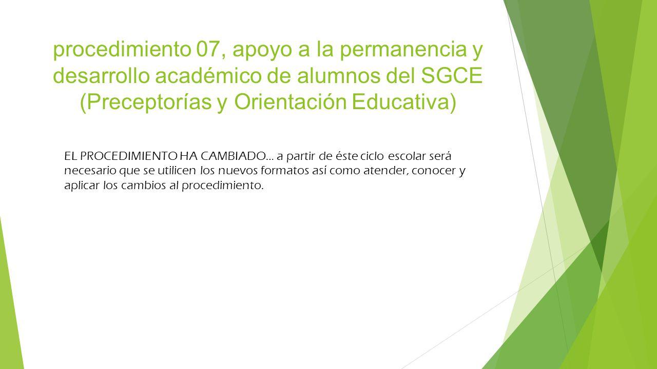procedimiento 07, apoyo a la permanencia y desarrollo académico de alumnos del SGCE (Preceptorías y Orientación Educativa)