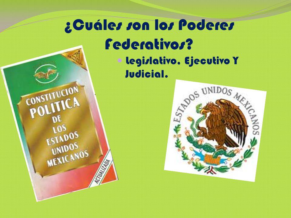 ¿Cuáles son los Poderes Federativos