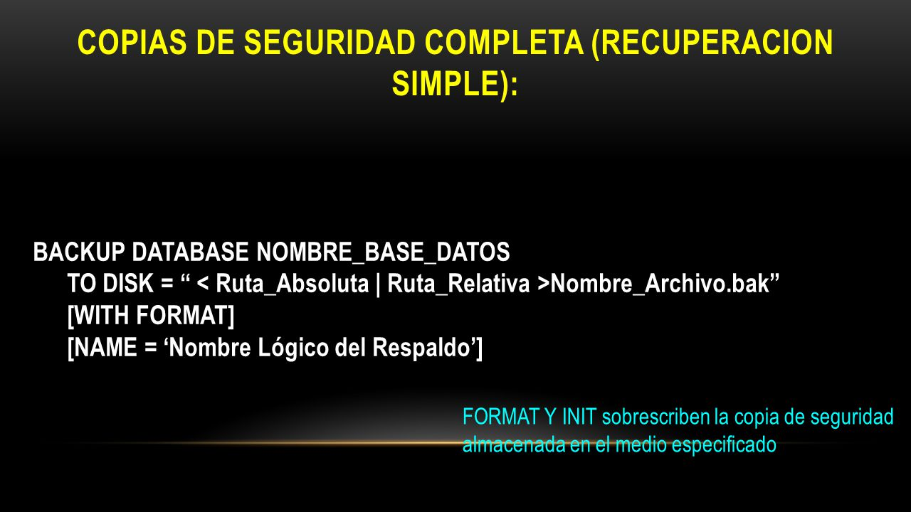 COPIAS DE SEGURIDAD COMPLETA (RECUPERACION SIMPLE):