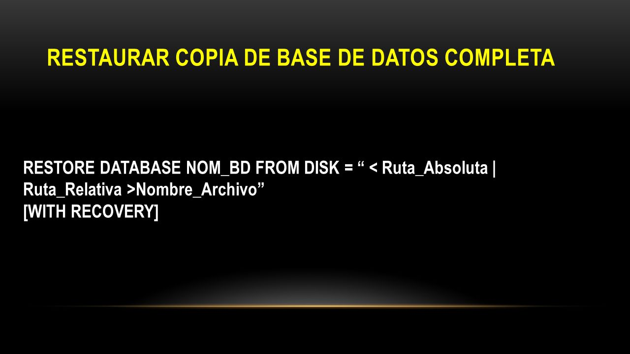 RESTAURAR COPIA DE BASE DE DATOS COMPLETA