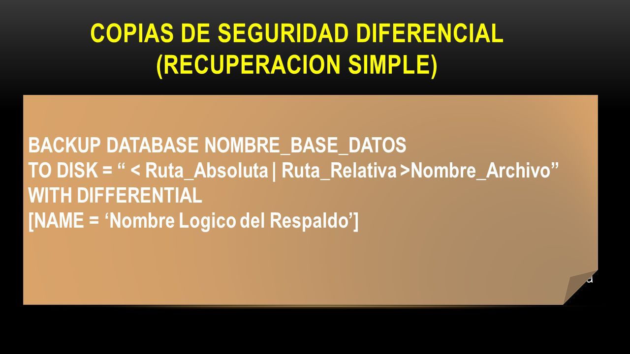 COPIAS DE SEGURIDAD DIFERENCIAL (RECUPERACION SIMPLE)