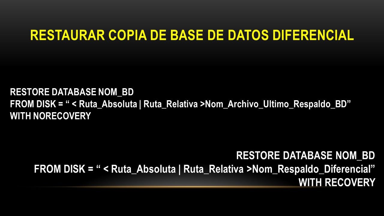 RESTAURAR COPIA DE BASE DE DATOS DIFERENCIAL