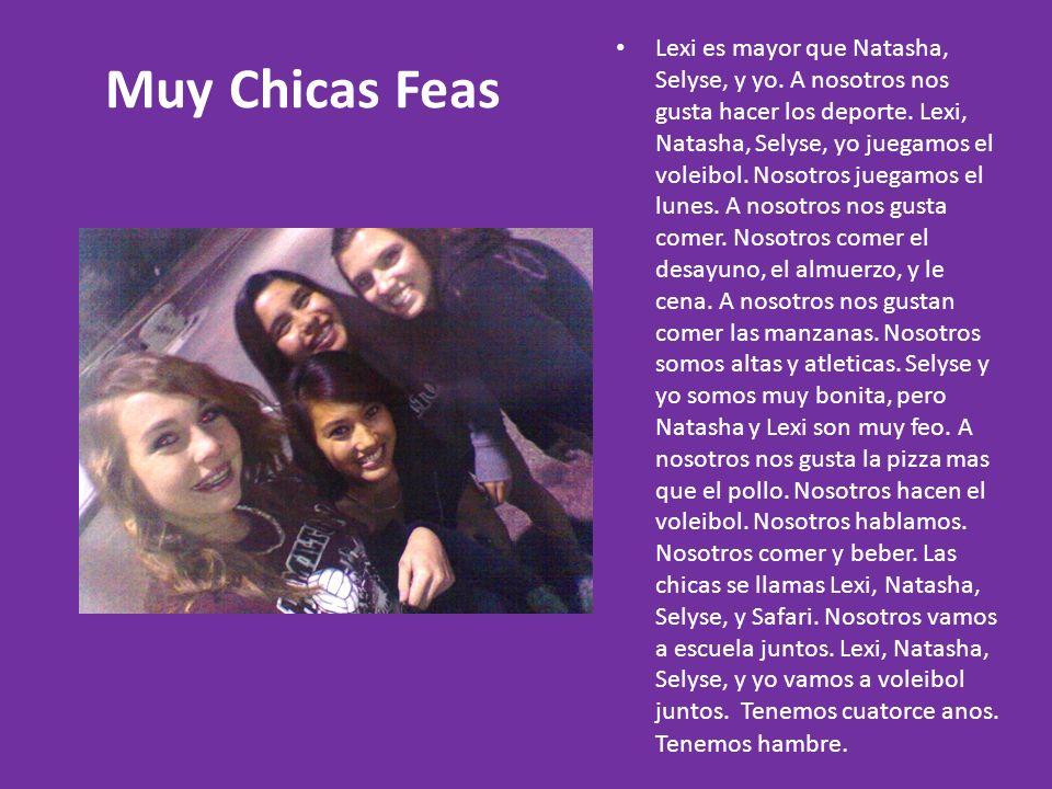 Lexi es mayor que Natasha, Selyse, y yo