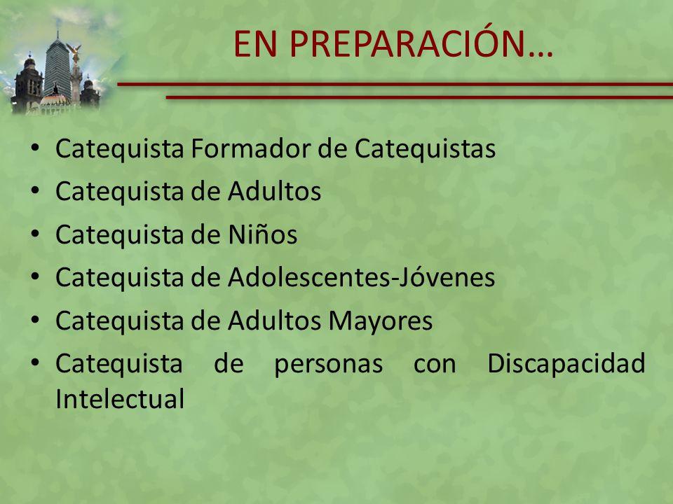 EN PREPARACIÓN… Catequista Formador de Catequistas