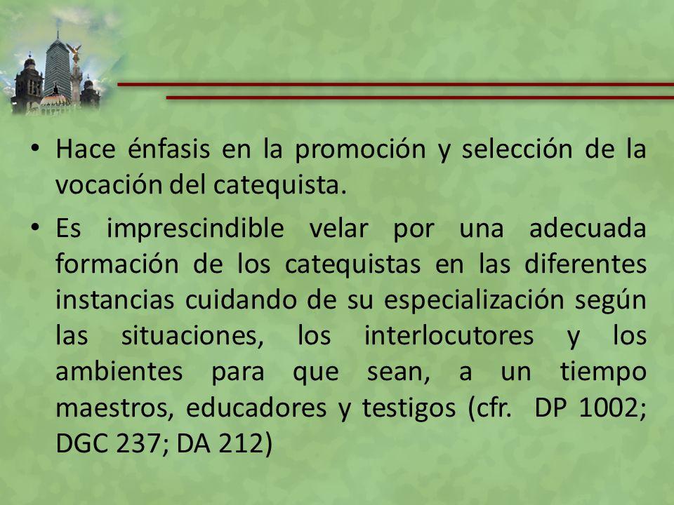 Hace énfasis en la promoción y selección de la vocación del catequista.