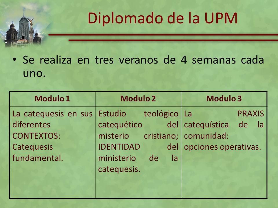 Diplomado de la UPM Se realiza en tres veranos de 4 semanas cada uno.