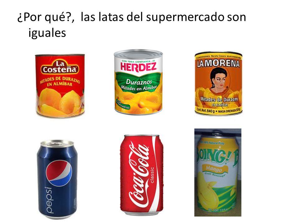 ¿Por qué , las latas del supermercado son iguales