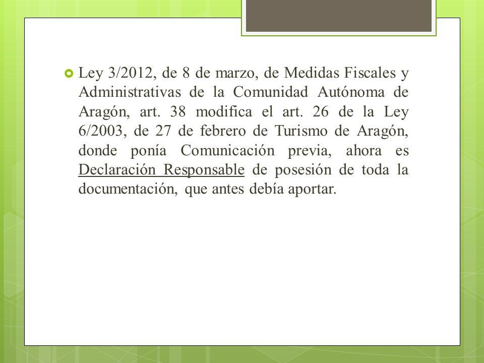 Ley 3/2012, de 8 de marzo, de Medidas Fiscales y Administrativas de la Comunidad Autónoma de Aragón, art.