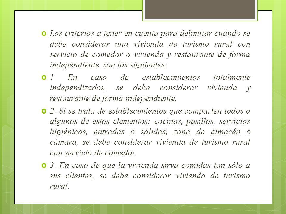 Los criterios a tener en cuenta para delimitar cuándo se debe considerar una vivienda de turismo rural con servicio de comedor o vivienda y restaurante de forma independiente, son los siguientes: