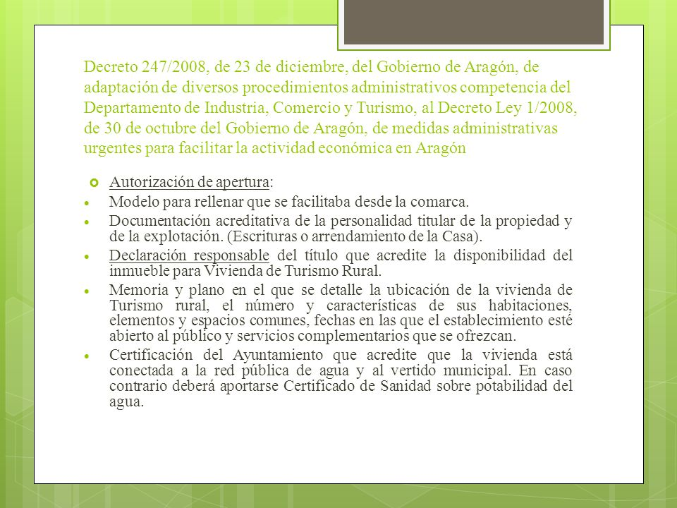 Decreto 247/2008, de 23 de diciembre, del Gobierno de Aragón, de adaptación de diversos procedimientos administrativos competencia del Departamento de Industria, Comercio y Turismo, al Decreto Ley 1/2008, de 30 de octubre del Gobierno de Aragón, de medidas administrativas urgentes para facilitar la actividad económica en Aragón