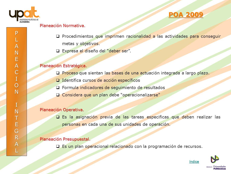 POA 2009 P L A N E C I O T G R Planeación Normativa.