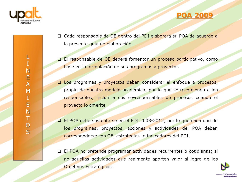 POA 2009 Cada responsable de OE dentro del PDI elaborará su POA de acuerdo a la presente guía de elaboración.