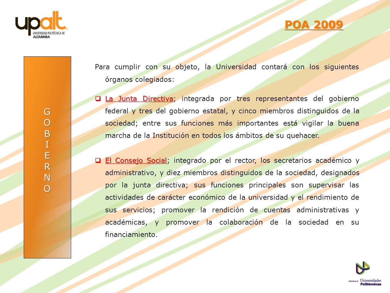 POA 2009 Para cumplir con su objeto, la Universidad contará con los siguientes órganos colegiados: