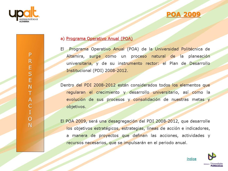 POA 2009 P R E S N T A C I O a) Programa Operativo Anual (POA)