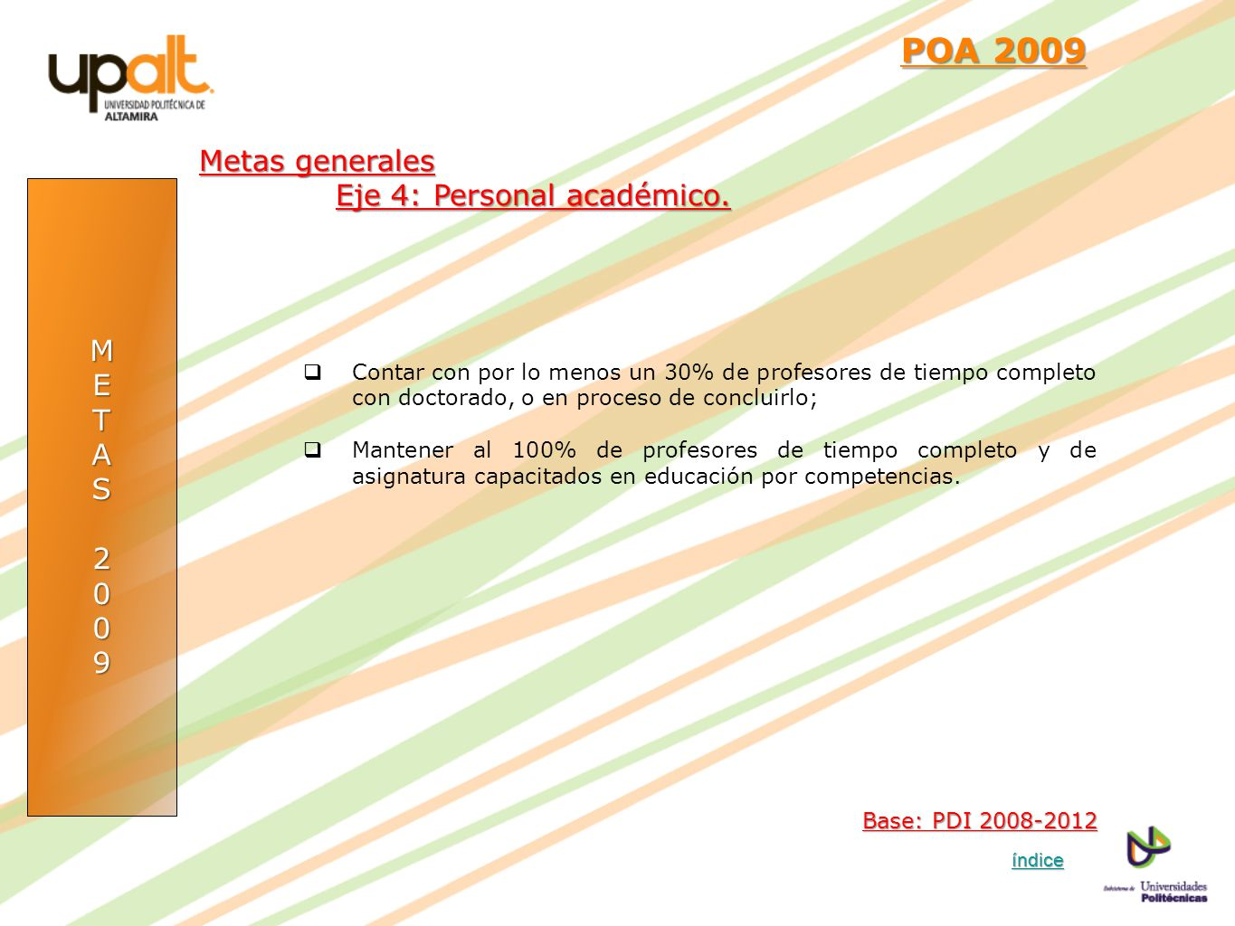 POA 2009 Metas generales Eje 4: Personal académico. M E T A S 2 9