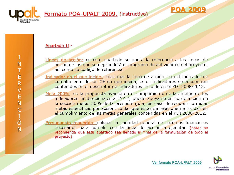 POA 2009 Formato POA-UPALT 2009. (instructivo) I N T E R V C Ó