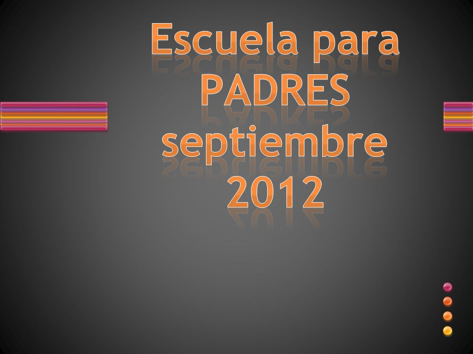 Escuela para PADRES septiembre 2012