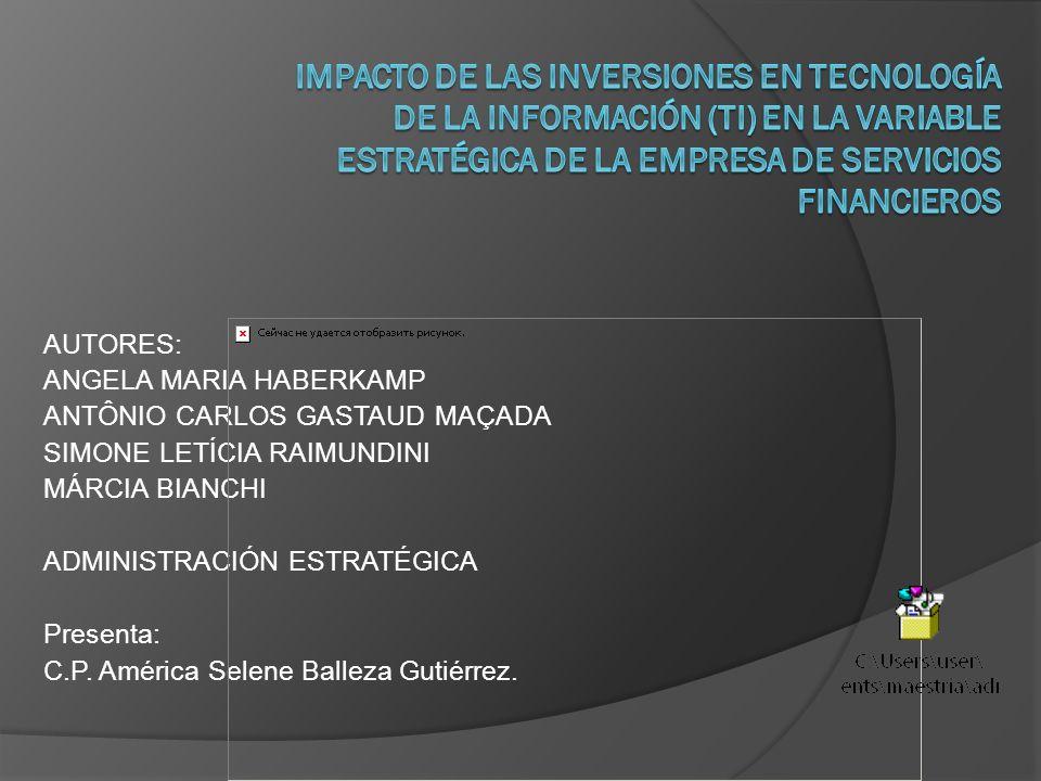 IMPACTO DE LAS INVERSIONES EN TECNOLOGÍA DE LA INFORMACIÓN (TI) EN LA VARIABLE ESTRATÉGICA DE LA EMPRESA DE SERVICIOS FINANCIEROS