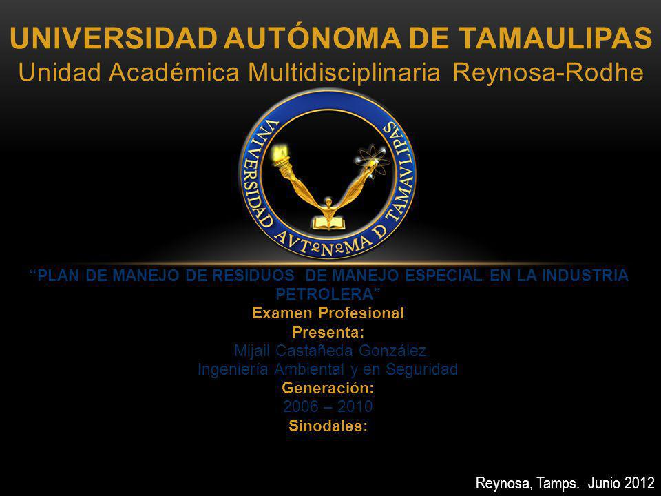 UNIVERSIDAD AUTÓNOMA DE TAMAULIPAS Unidad Académica Multidisciplinaria Reynosa-Rodhe