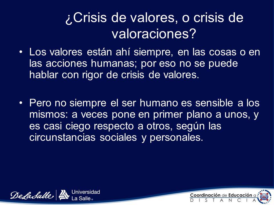 ¿Crisis de valores, o crisis de valoraciones