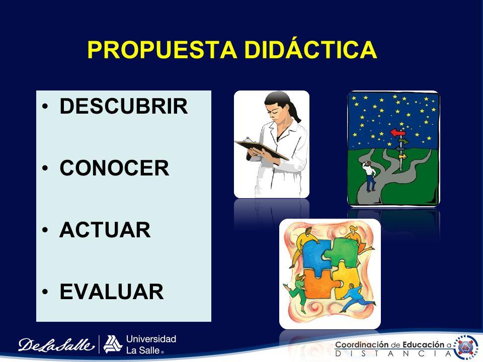 PROPUESTA DIDÁCTICA DESCUBRIR CONOCER ACTUAR EVALUAR