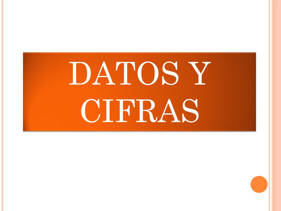 DATOS Y CIFRAS