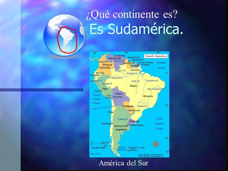 ¿Qué continente es Es Sudamérica. América del Sur